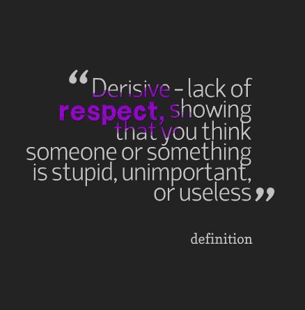 disrespected derisive definition